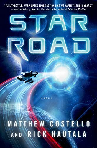Star Road: A Novel (1250013224) by Costello, Matthew; Hautala, Rick