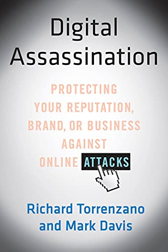 9781250013699: Digital Assassination: Protecting Your Reputation, Brand, or Business Against Online Attacks