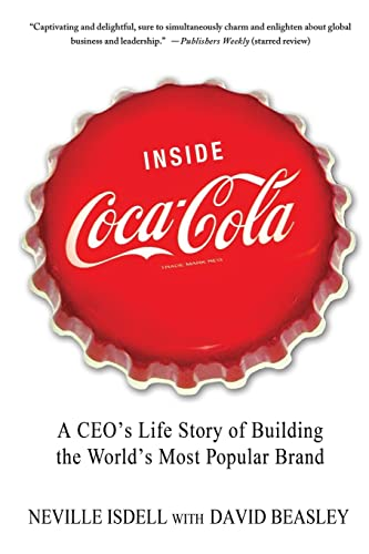 9781250013712: Inside Coca-Cola: A CEO's Life Story of Building the World's Most Popular Brand