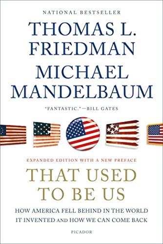 9781250013729: That Used to Be Us: How America Fell Behind in the World It Invented and How We Can Come Back