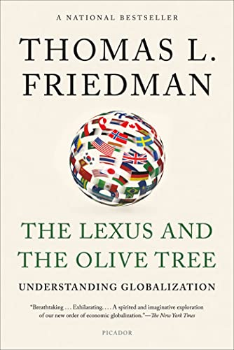 The Lexus and the Olive Tree: Understanding Globalization: Friedman, Thomas L.