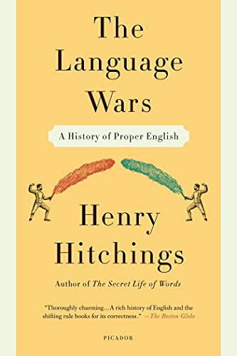 9781250013941: The Language Wars: A History of Proper English