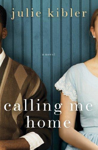9781250014528: Calling Me Home: A Novel