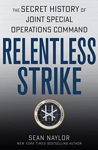 9781250014542: Relentless Strike: The Secret History of Joint Special Operations Command