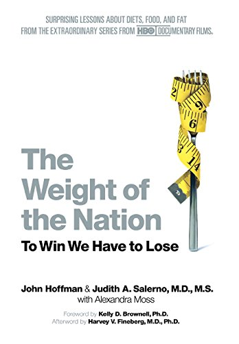 9781250014733: The Weight of the Nation: Surprising Lessons About Diets, Food, and Fat from the Extraordinary Series from HBO Documentary Films