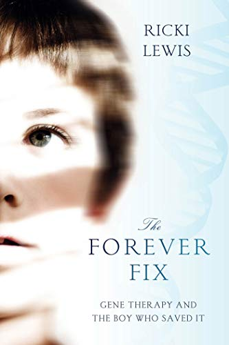 9781250015778: The Forever Fix: Gene Therapy and the Boy Who Saved It