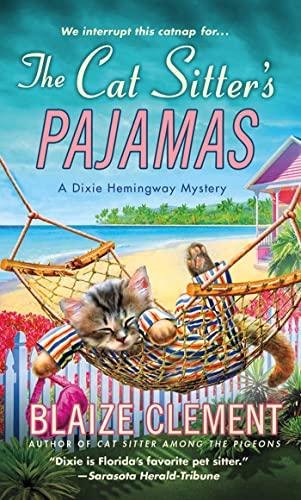9781250016317: The Cat Sitter's Pajamas: A Dixie Hemingway Mystery (Dixie Hemingway Mysteries)