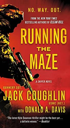 9781250016393: Running the Maze: A Sniper Novel (Kyle Swanson Sniper Novels)