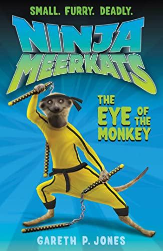 9781250016652: The Eye of the Monkey (Ninja Meerkats)