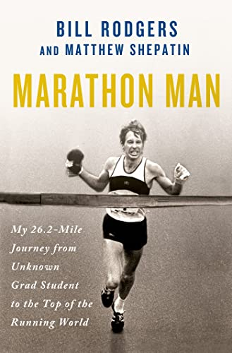 9781250016980: Marathon Man: My 26.2-Mile Journey from Unknown Grad Student to the Top of the Running World