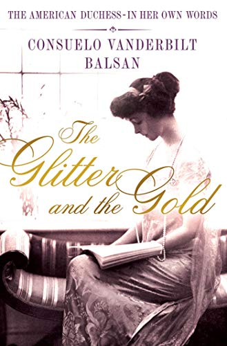 9781250017185: The Glitter and the Gold: The American Duchess---In Her Own Words
