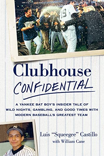 9781250017482: Clubhouse Confidential: A Yankee Bat Boy's Insider Tale of Wild Nights, Gambling, and Good Times with Modern Baseball's Greatest Team