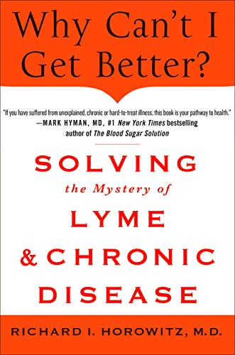 9781250019400: Why Can't I Get Better?: Solving the Mystery of Lyme and Chronic Disease