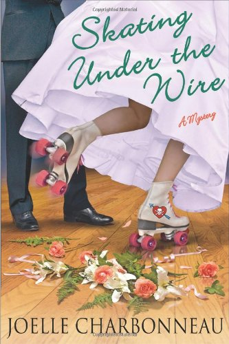 Skating Under the Wire (Rebecca Robbins Mysteries): Charbonneau, Joelle