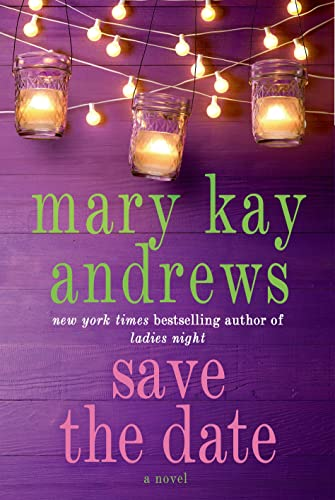 Save the Date: A Novel: Andrews, Mary Kay