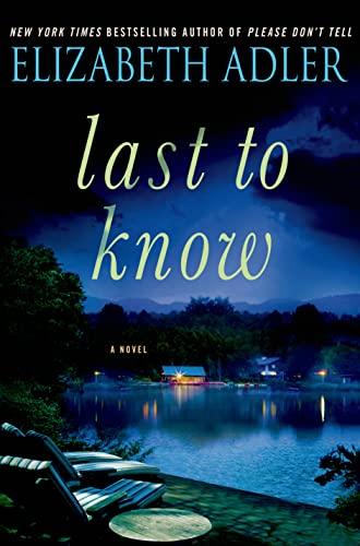 Last to Know: A Novel: Adler, Elizabeth