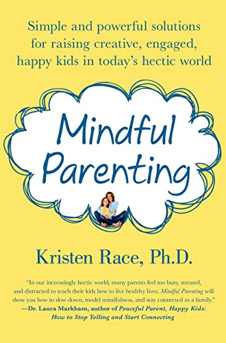 9781250020314: Mindful Parenting: Simple and Powerful Solutions for Raising Creative, Engaged, Happy Kids in Today's Hectic World