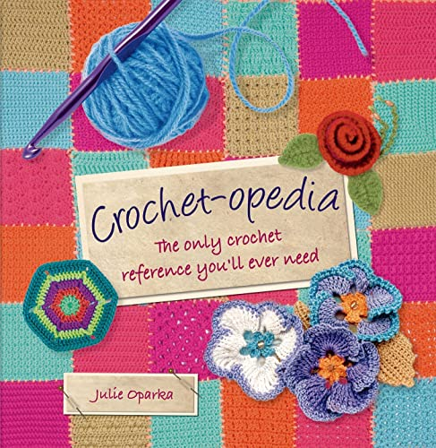 9781250020338: Crochet-opedia: The Only Crochet Reference You'll Ever Need