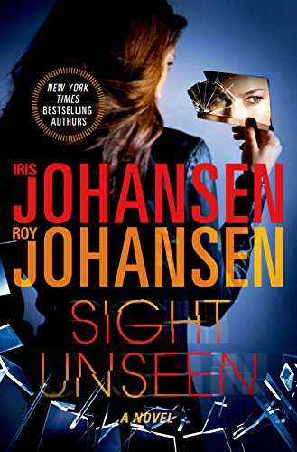 Sight Unseen: A Novel (Kendra Michaels): Johansen, Iris, Johansen,