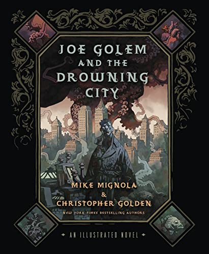 9781250020826: Joe Golem and the Drowning City: An Illustrated Novel