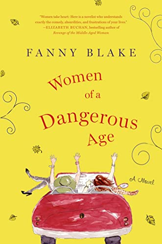 9781250020949: Women of a Dangerous Age (First U.S. Edition)