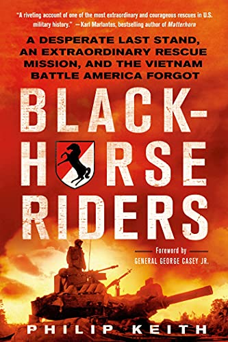 9781250021229: Blackhorse Riders: A Desperate Last Stand, an Extraordinary Rescue Mission, and the Vietnam Battle America Forgot