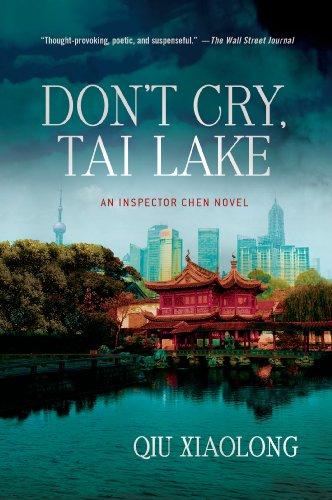 9781250021588: Don't Cry, Tai Lake: An Inspector Chen Novel (Inspector Chen Cao)