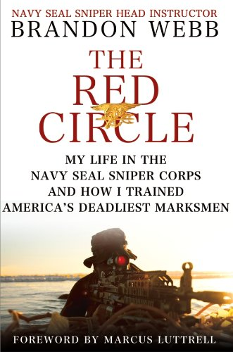 9781250021687: The Red Circle: My Life in the Navy Seal Sniper Corps and How I Trained America's Deadliest Marksmen