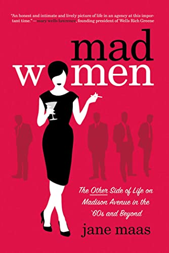 9781250022011: Mad Women: The Other Side of Life on Madison Avenue in the '60s and Beyond