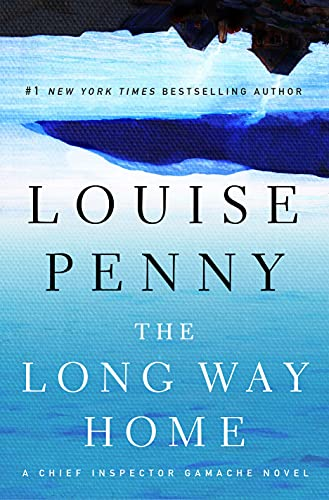 The Long Way Home (Chief Inspector Gamache): Penny, Louise
