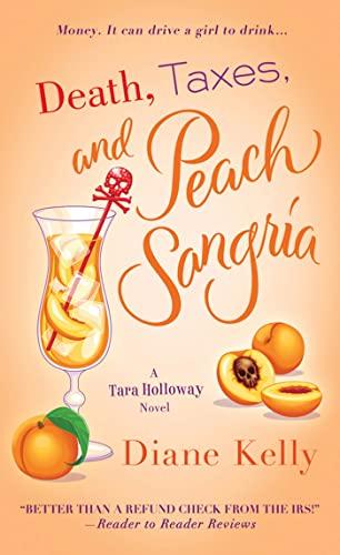 Death, Taxes, and Peach Sangria (A Tara Holloway Novel): Kelly, Diane