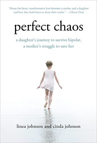 9781250023254: Perfect Chaos: A Daughter's Journey to Survive Bipolar, a Mother's Struggle to Save Her