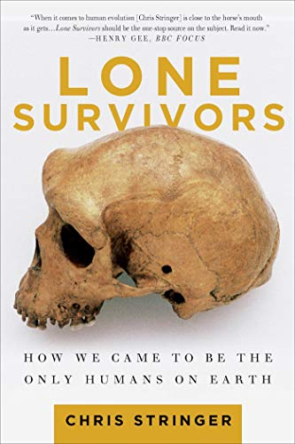9781250023308: Lone Survivors: How We Came to Be the Only Humans on Earth