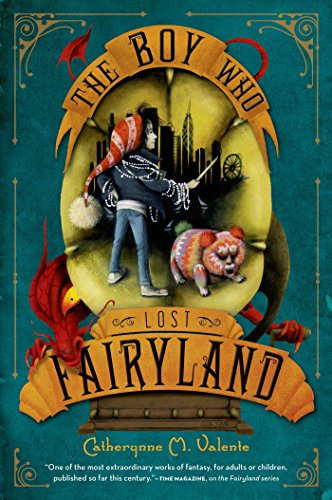 THE BOY WHO LOST FAIRYLAND: Valente, Catherynne M.