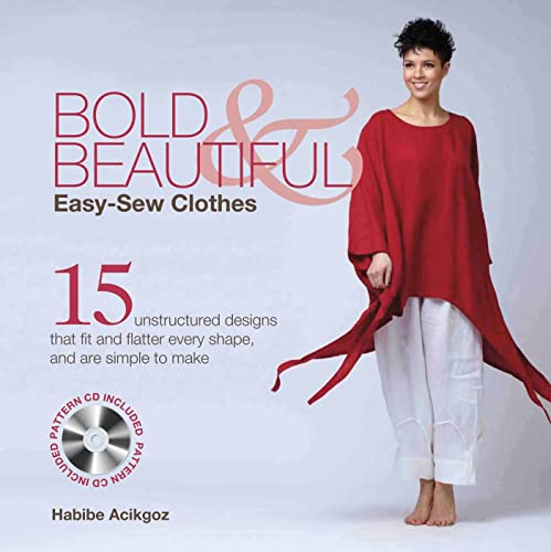 9781250023650: Bold & Beautiful Easy-Sew Clothes: 15 Unstructured Designs That Fit and Flatter Every Shape, and Are Simple to Make