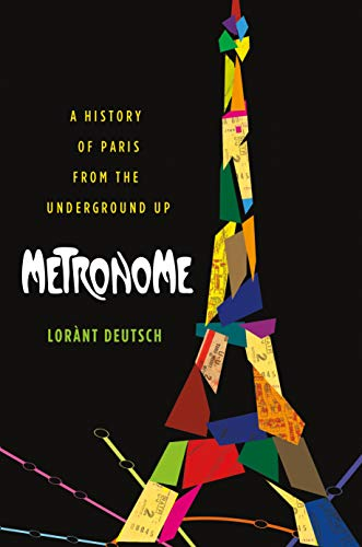 Metronome: A History of Paris from the: Deutsch, Lorant