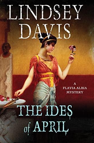 9781250023698: The Ides of April (Flavia Albia)