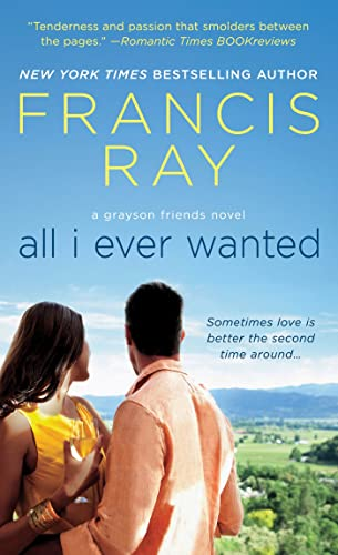 9781250023803: All I Ever Wanted (Grayson Friends Series, Book 8)