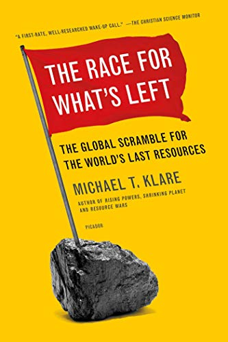 9781250023971: The Race for What's Left: The Global Scramble for the World's Last Resources