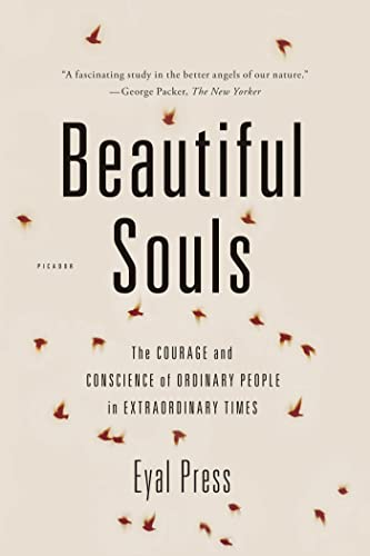 9781250024084: Beautiful Souls: The Courage and Conscience of Ordinary People in Extraordinary Times