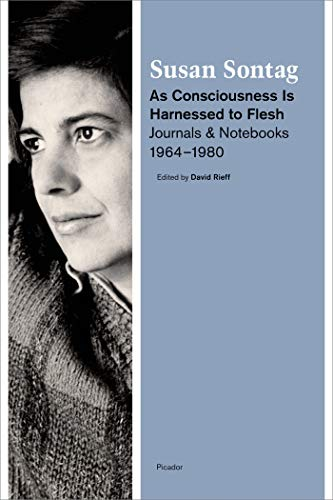 9781250024121: As Consciousness Is Harnessed to Flesh: Journals and Notebooks, 1964-1980