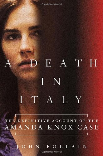9781250024244: A Death in Italy: The Definitive Account of the Amanda Knox Case