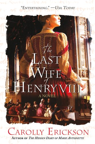 9781250024381: The Last Wife of Henry VIII: A Novel