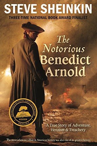 9781250024602: The Notorious Benedict Arnold: A True Story of Adventure, Heroism & Treachery