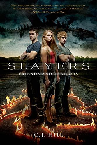 9781250024619: Slayers: Friends and Traitors