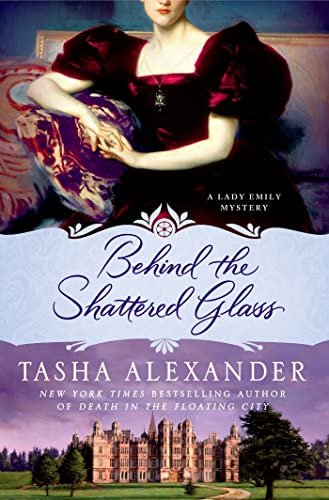 9781250024701: Behind the Shattered Glass: A Lady Emily Mystery