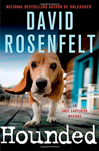 Hounded (Andy Carpenter Novels): Rosenfelt, David