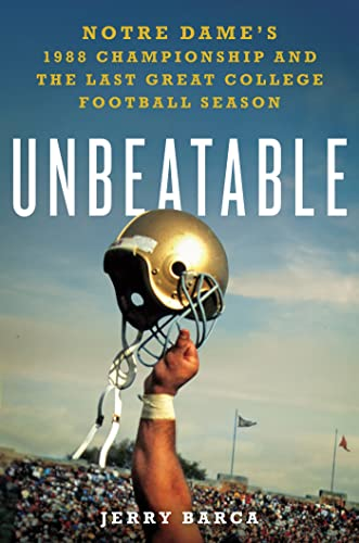 9781250024831: Unbeatable: Notre Dame's 1988 Championship and the Last Great College Football Season