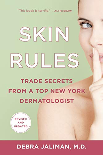 9781250025104: Skin Rules: Trade Secrets from a Top New York Dermatologist