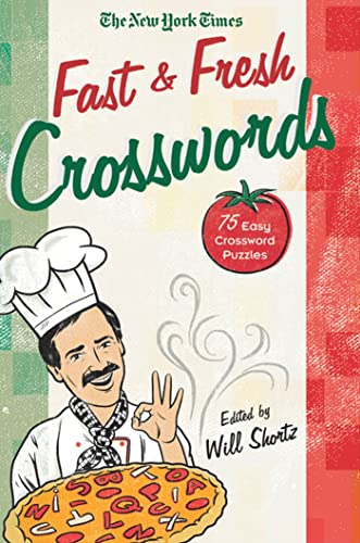 The New York Times Fast and Fresh Crosswords: 75 Easy Crossword Puzzles: The New York Times